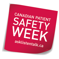 Canadian Patient Safety Week asklistentalk.com